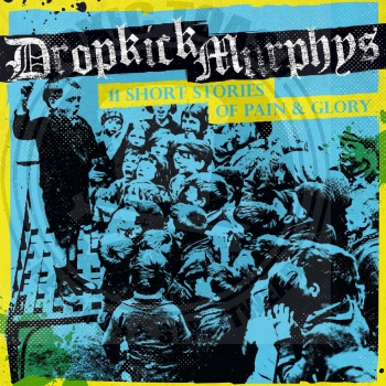 Dropkick Murphys - 11 Short Stories Of Pain & Glory - LP + Slipmat