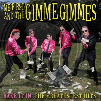 Me First And The Gimme Gimmes - Rake It In: The Greatest Hits - LP