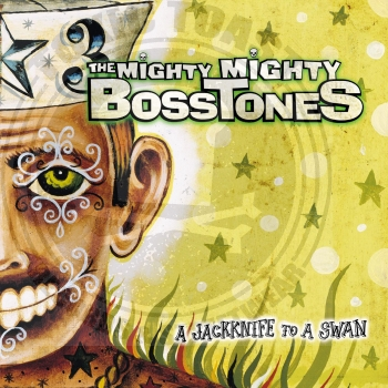 The Mighty Mighty Bosstones - A Jackknife To A Swan - Limited LP