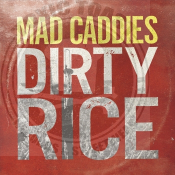 Mad Caddies - Dirty Rice - LP