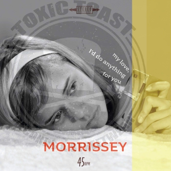 Morrissey - My Love, I'd Do Anything For You - 7""