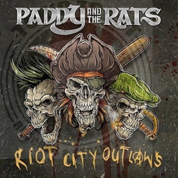 Paddy And The Rats - Riot City Outlaws - LP