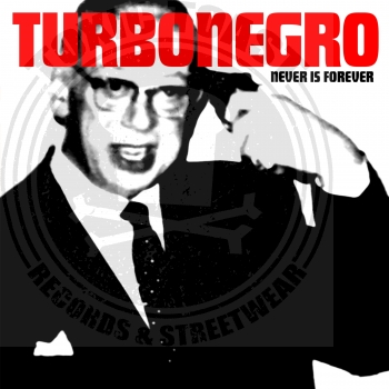 Turbonegro - Never is Forever - Limited LP