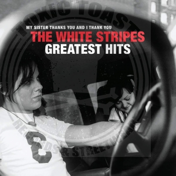 The White Stripes - My Sister Thanks You And I Thank You The White Stripes Greatest Hits - 2LP