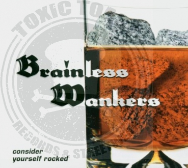 Brainless Wankers - Consider Yourself Rocked - CD