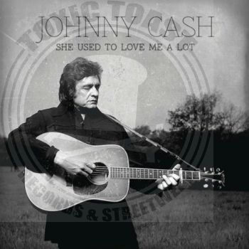 Johnny Cash - She Used To Love Me A Lot - 7""
