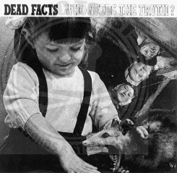 Dead Facts - Who Needs The Truth - LP