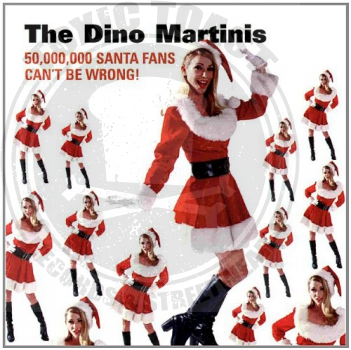 The Dino Martinis - 50,000,000 Santa Fans Can't Be Wrong - CD