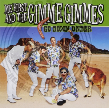 Me First And The Gimme Gimmes - Go Down Under - 7""