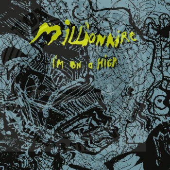 Millionaire - I'm On A High - 7""