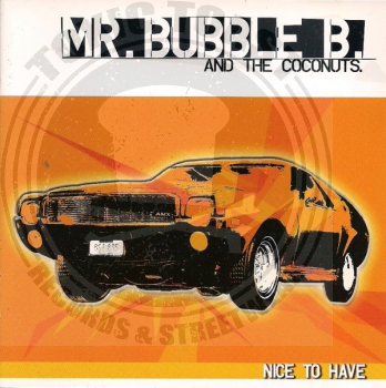 Mr. Bubble B. And The Coconuts - Nice To Have - CD