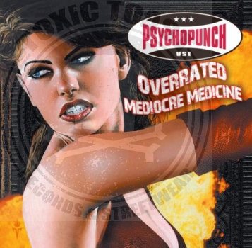 Psychopunch - Overrated / Mediocre Medicine - 7""