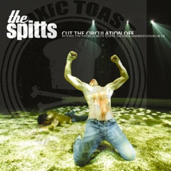 The Spitts - Cut The Circulation Off - CD