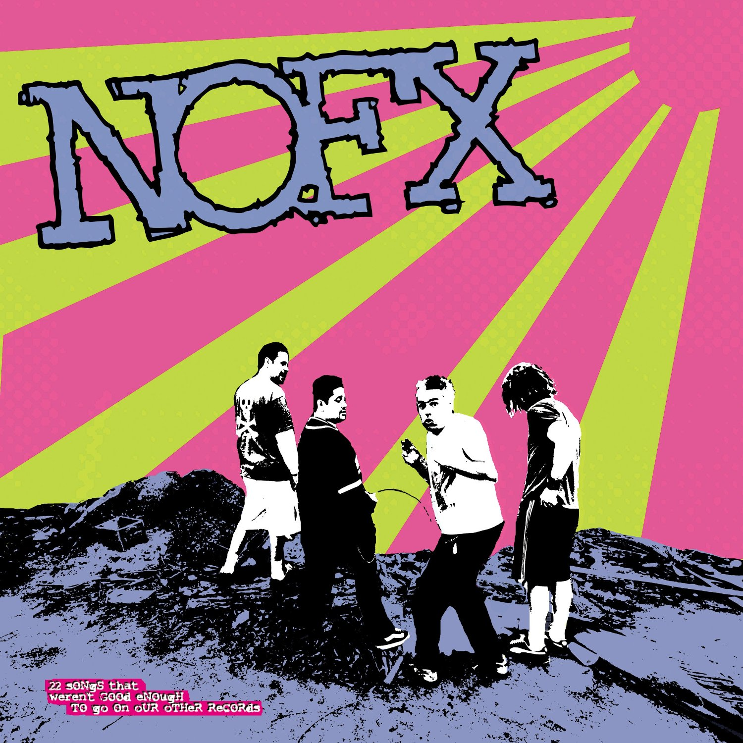 Toxic Toast Nofx 22 Songs That Werent Good Enough To Go On Our