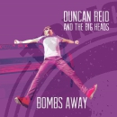 Duncan Reid And The Big Heads - Bombs Away - LP