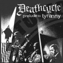 Deathcycle - Prelude To Tyranny - CD